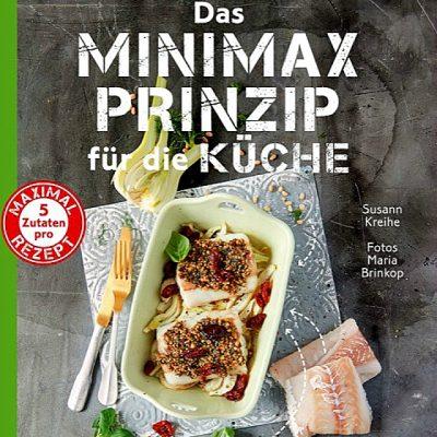 / Buchbesprechung / Das Minimax-Prinzip für die Küche von Susann Kreihe (Christian Verlag)