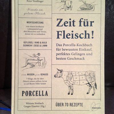 // Buchbesprechung //  Zeit für Fleisch! – Das Porcella-Kochbuch – vom Wissen zum Genuss