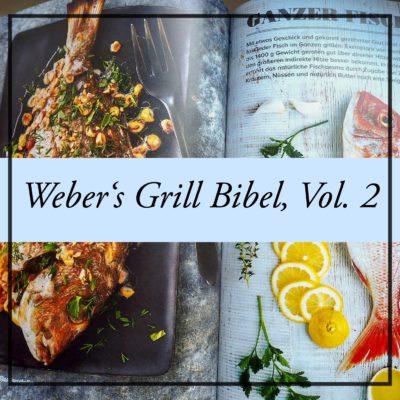 // Buchbesprechung // Weber's Grill Bibel, Vol. 2 – Jamie Purviance (GU Verlag)