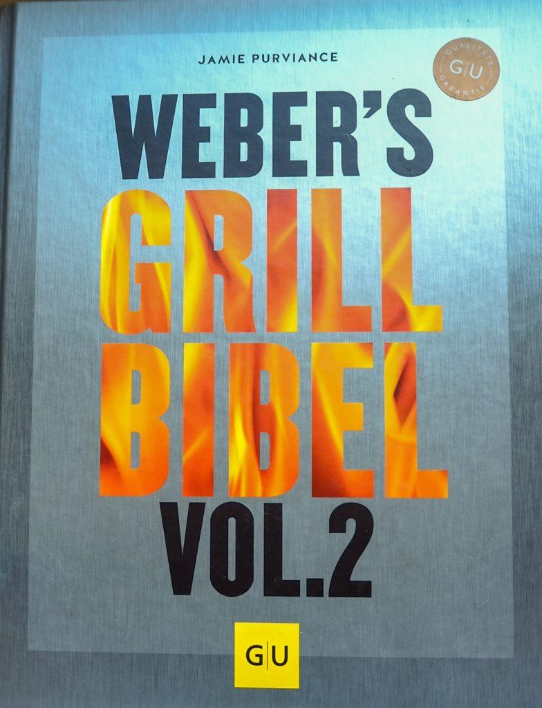 Weber's Grill Bibel - Vol. 2 von Jamie Purviance (GU Verlag)