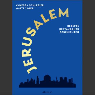 // Buchbesprechung // Jerusalem – Rezepte, Restaurants, Geschichten – Vanessa Schlesier (atVERLAG)